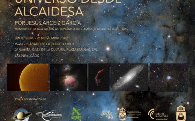 I Exposición de Astrofotografía. DESCUBRIENDO EL UNIVERSO DESDE ALCAIDESA